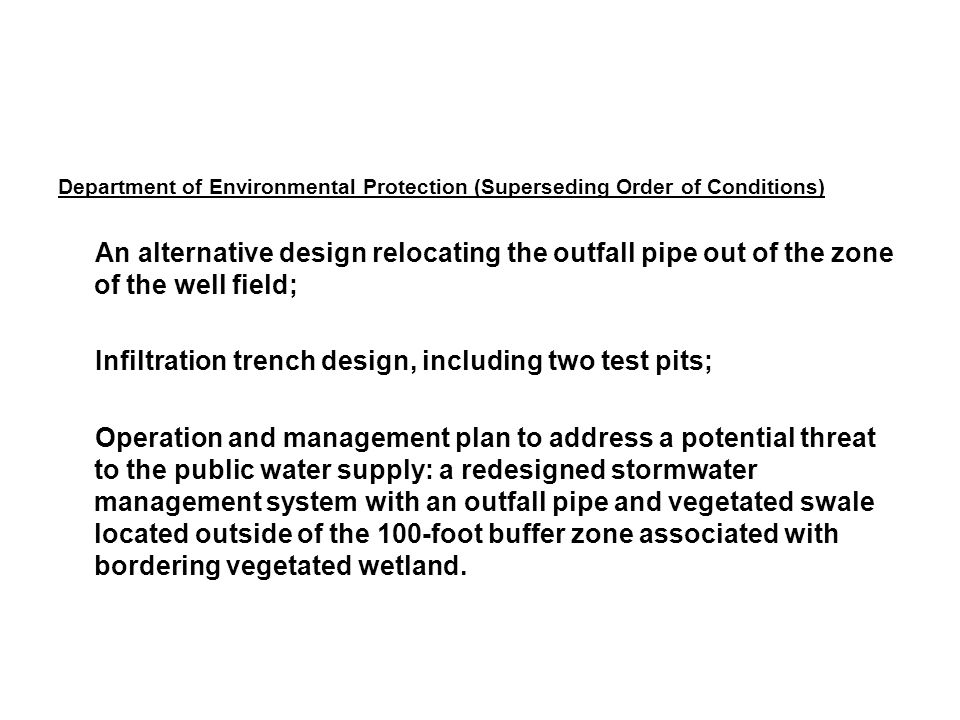 Department of Environmental Protection (Superseding Order of Conditions) An alternative design relocating the outfall pipe out of the zone of the well
