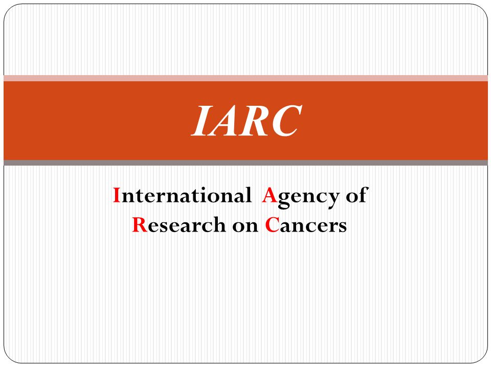 International Agency of Research on Cancers IARC