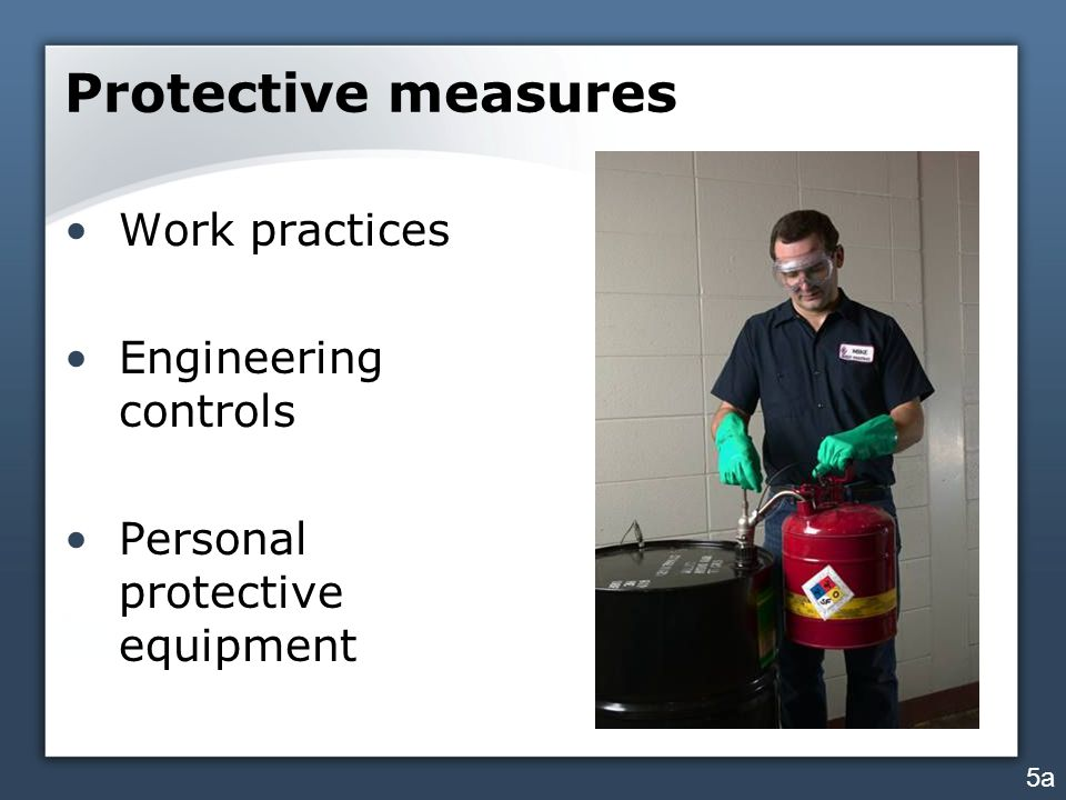 Protective measures Work practices Engineering controls Personal protective equipment 5a