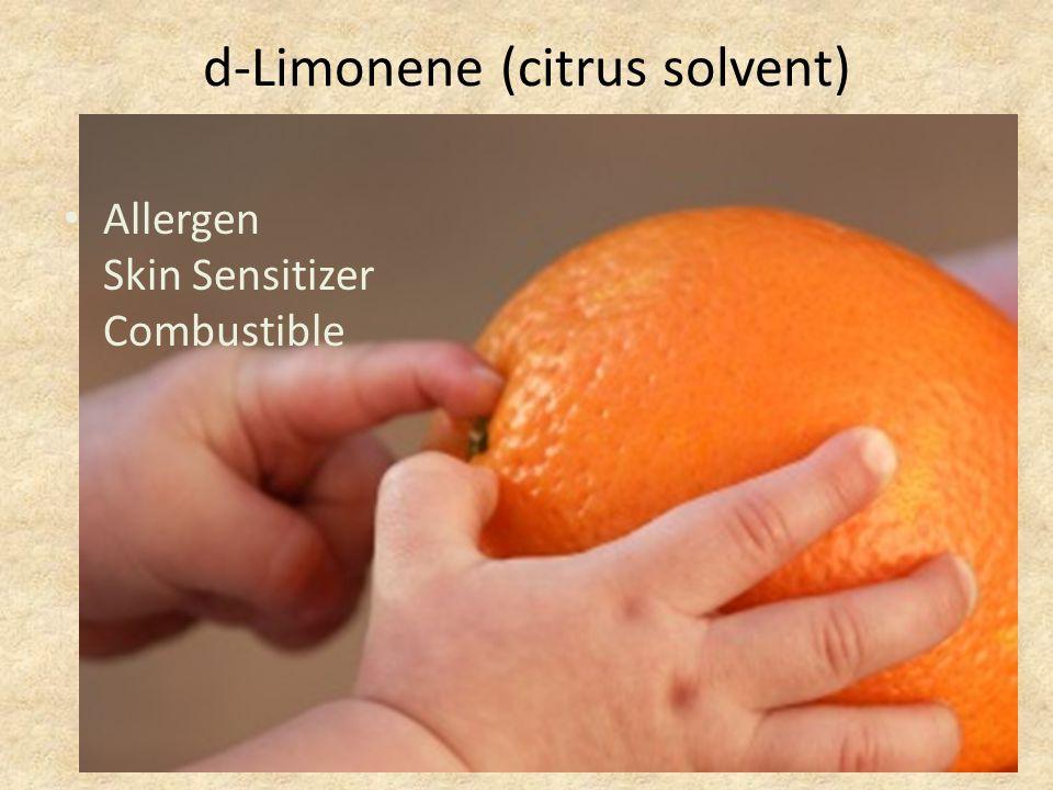 d-Limonene (citrus solvent) Allergen Skin Sensitizer Combustible