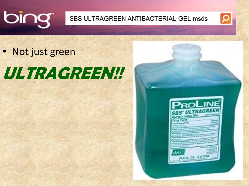 Not just green ULTRAGREEN!!