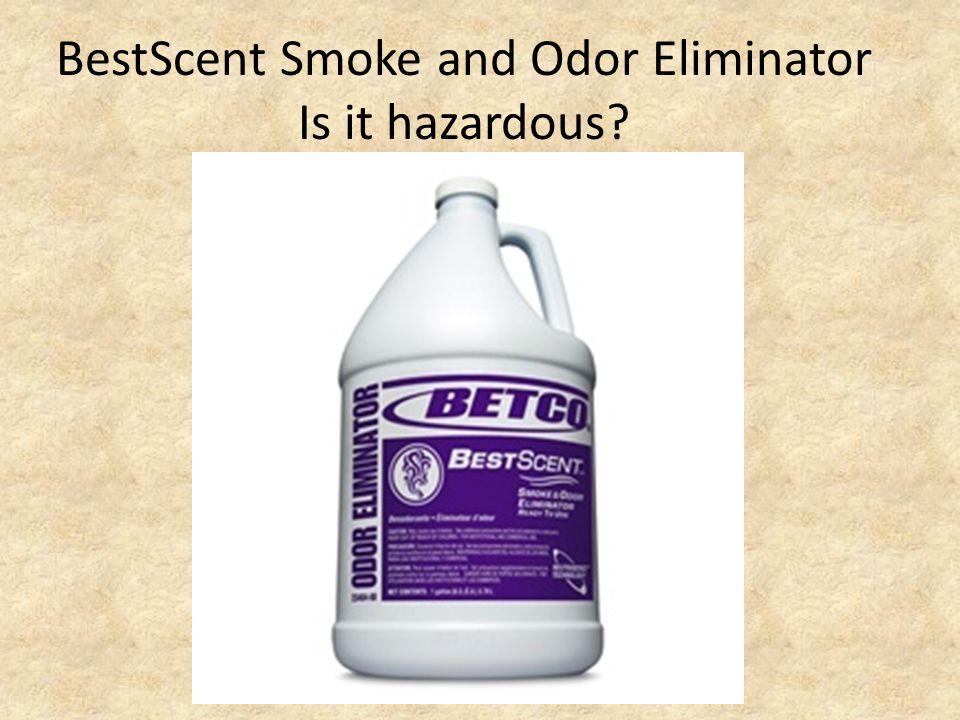 BestScent Smoke and Odor Eliminator Is it hazardous?
