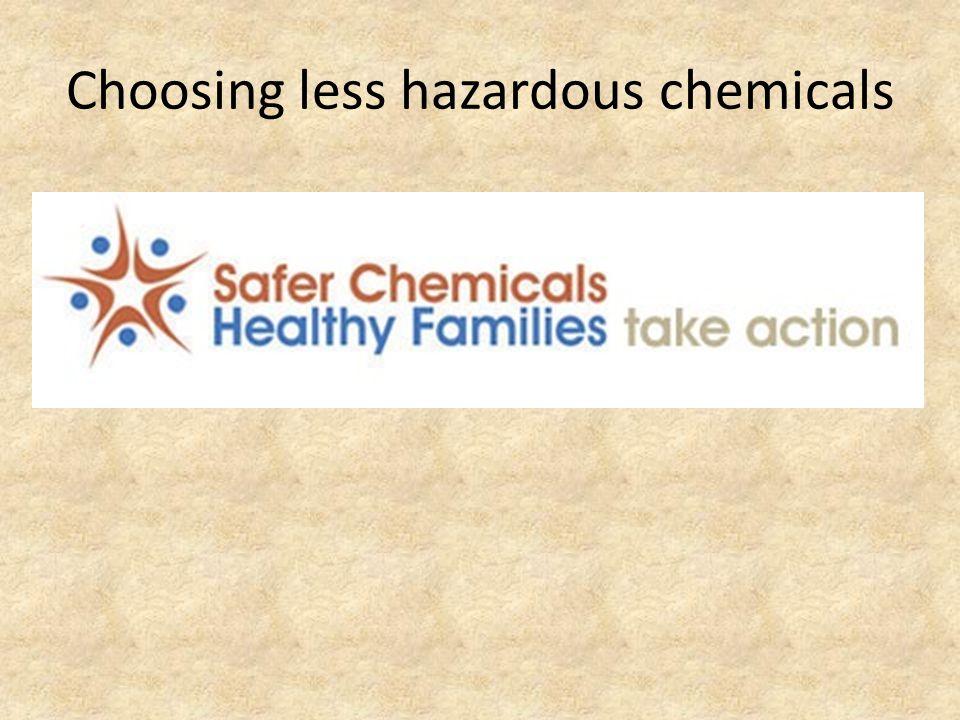 Choosing less hazardous chemicals
