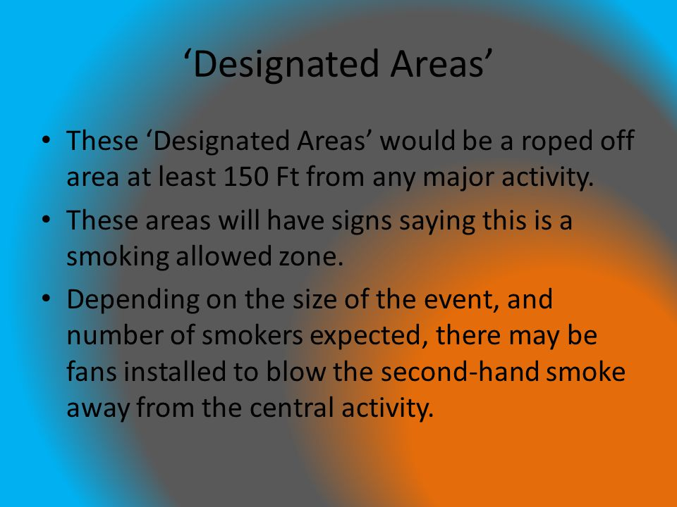 'Designated Areas' These 'Designated Areas' would be a roped off area at least 150 Ft from any major activity.