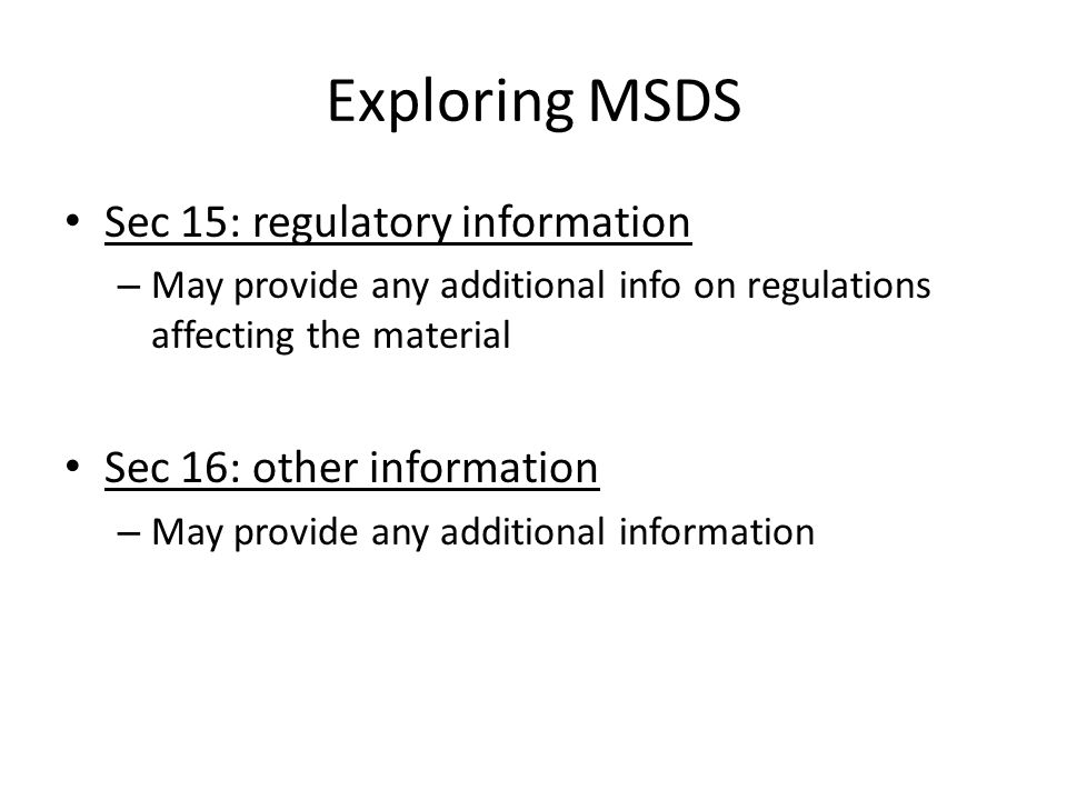 MSDS (Understanding Health Hazards) Toxicology: study of adverse effects of chemicals on living systems – Chemicals can have immediate adverse effect (acute) – Or over a long period of time (chronic) Poison: describes substances that cause human illness Toxic: any material that is destructive or deadly Toxin: refer to a poisonous or toxic substance secreted by a living organism