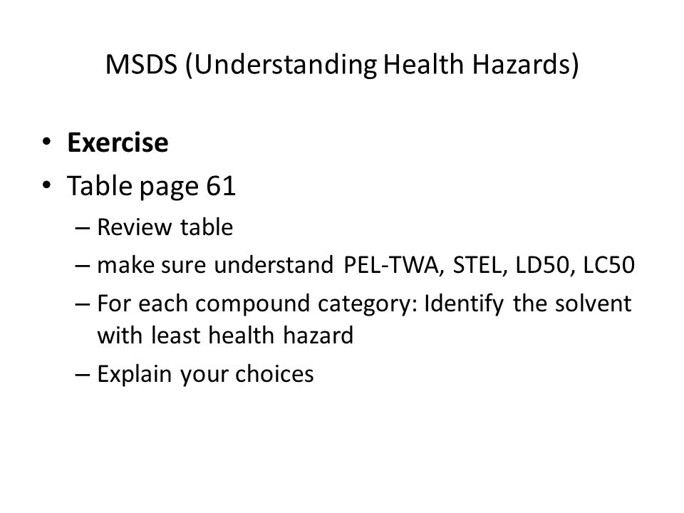 MSDS ( Finding MSDS on the Web) LCSSs are available on: www.qrc.com/hhmi/science/labsafe/lcss/start.htm.