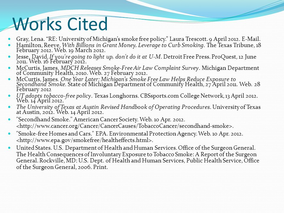 Works Cited Gray, Lena. RE: University of Michigan's smoke free policy. Laura Trescott.