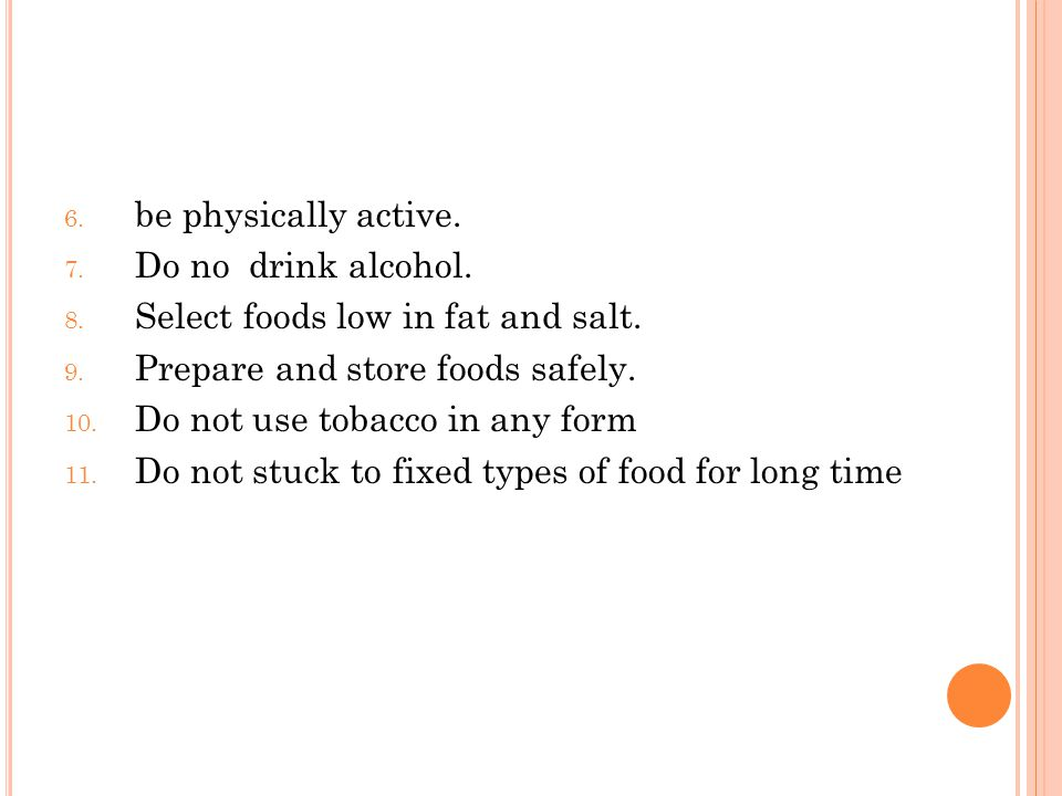 6. be physically active. 7. Do no drink alcohol.