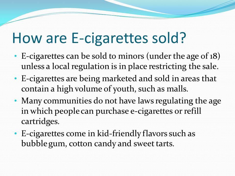 How are E-cigarettes sold.