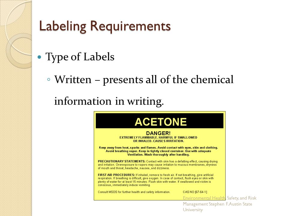 Labeling Requirements Type of Labels ◦ Written – presents all of the chemical information in writing. Environmental Health, Safety, and Risk Managemen