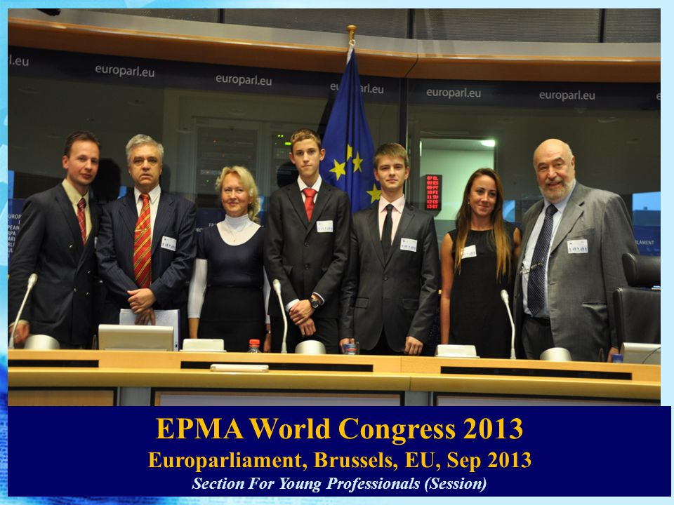EPMA World Congress 2013 Europarliament, Brussels, EU, Sep 2013 Section For Young Professionals (Session)