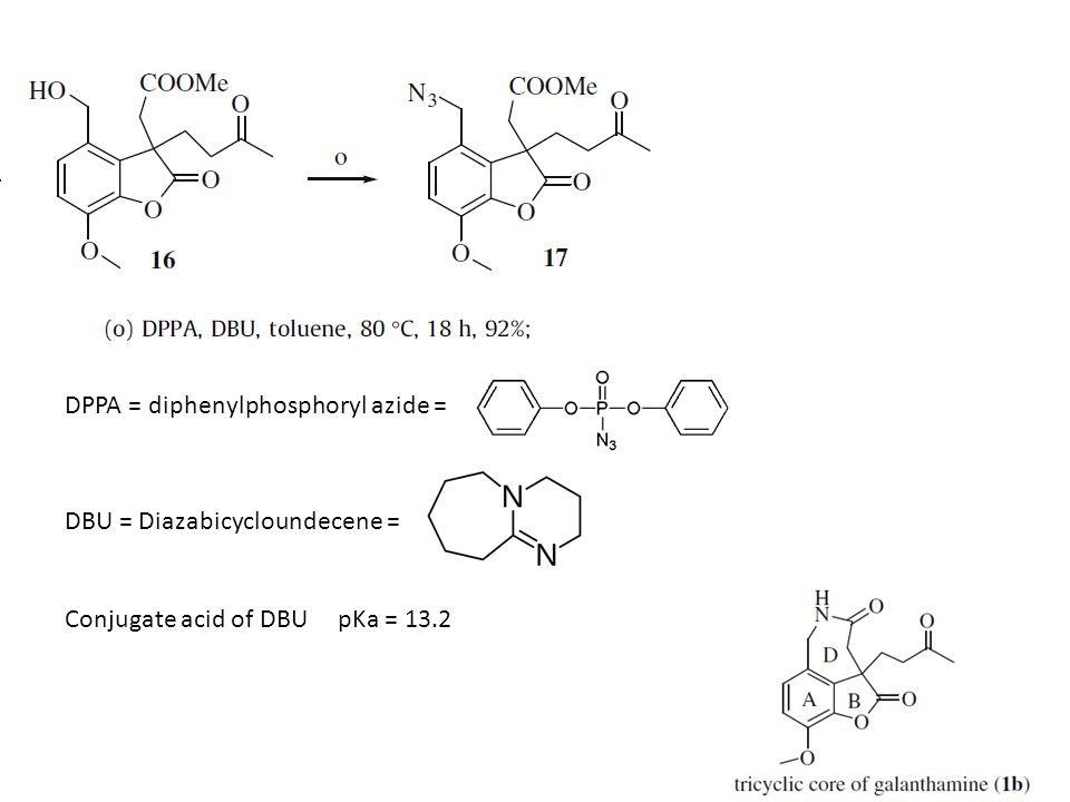 DPPA = diphenylphosphoryl azide = DBU = Diazabicycloundecene = Conjugate acid of DBU pKa = 13.2