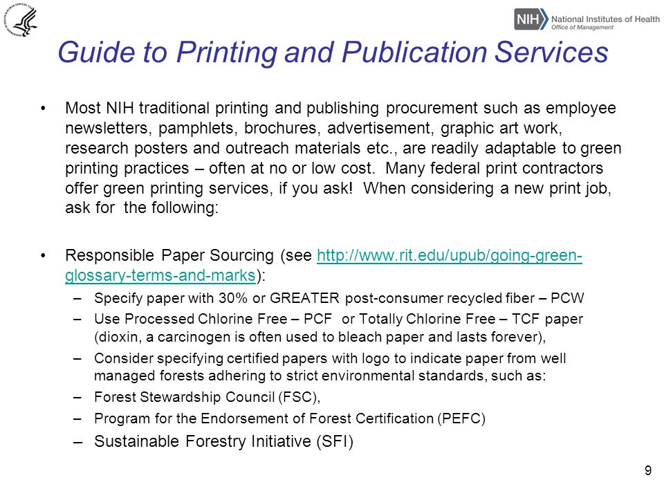 Guide to Printing and Publication Services Most NIH traditional printing and publishing procurement such as employee newsletters, pamphlets, brochures
