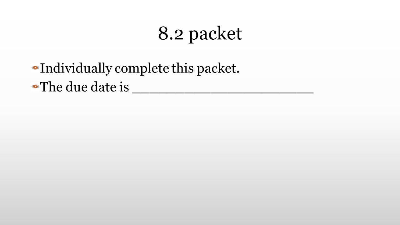 8.2 packet Individually complete this packet. The due date is _____________________