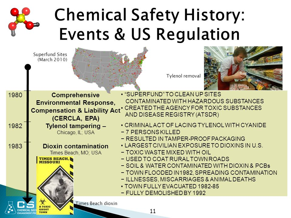"""11 Chemical Safety History: Events & US Regulation 1980Comprehensive Environmental Response, Compensation & Liability Act (CERCLA, EPA) """"SUPERFUND"""" TO"""