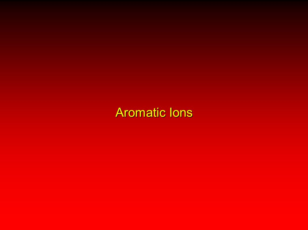 Aromatic Ions