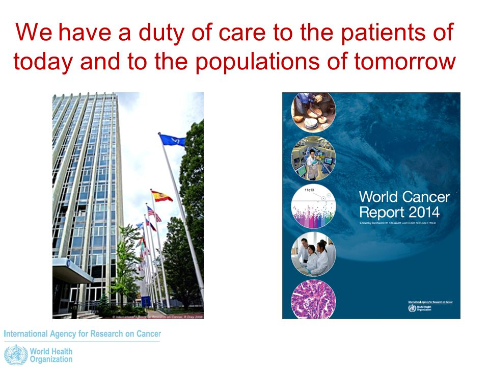 We have a duty of care to the patients of today and to the populations of tomorrow