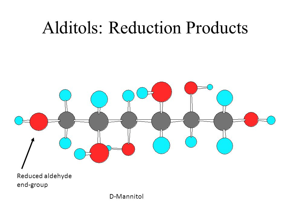 Alditols: Reduction Products D-Mannitol Reduced aldehyde end-group
