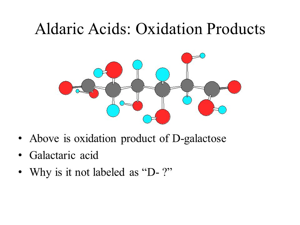 Aldaric Acids: Oxidation Products Above is oxidation product of D-galactose Galactaric acid Why is it not labeled as D- ?