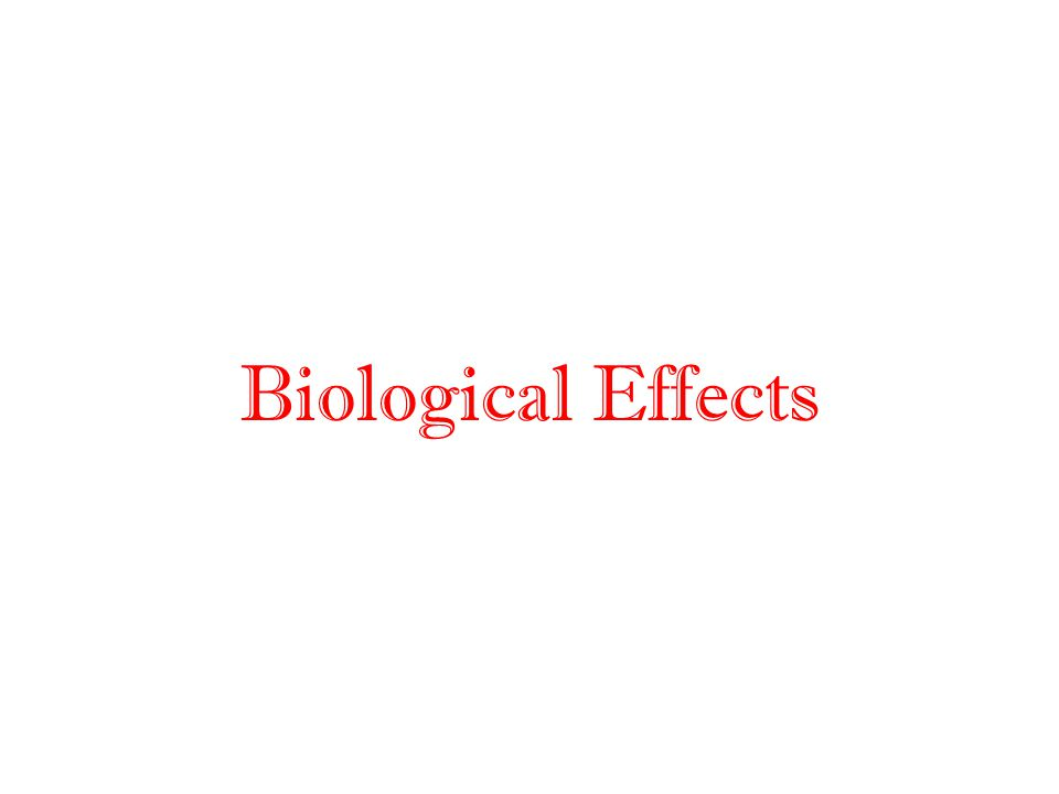 Biological Effects