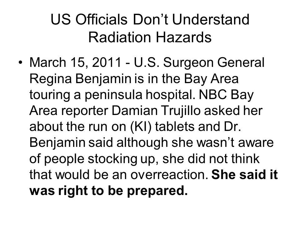 US Officials Don't Understand Radiation Hazards March 15, 2011 - U.S.