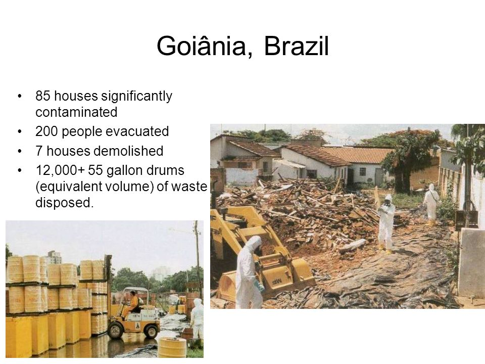 85 houses significantly contaminated 200 people evacuated 7 houses demolished 12,000+ 55 gallon drums (equivalent volume) of waste disposed.