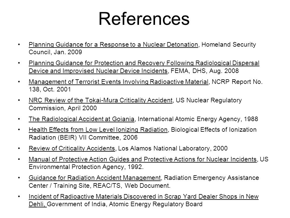 References Planning Guidance for a Response to a Nuclear Detonation, Homeland Security Council, Jan.
