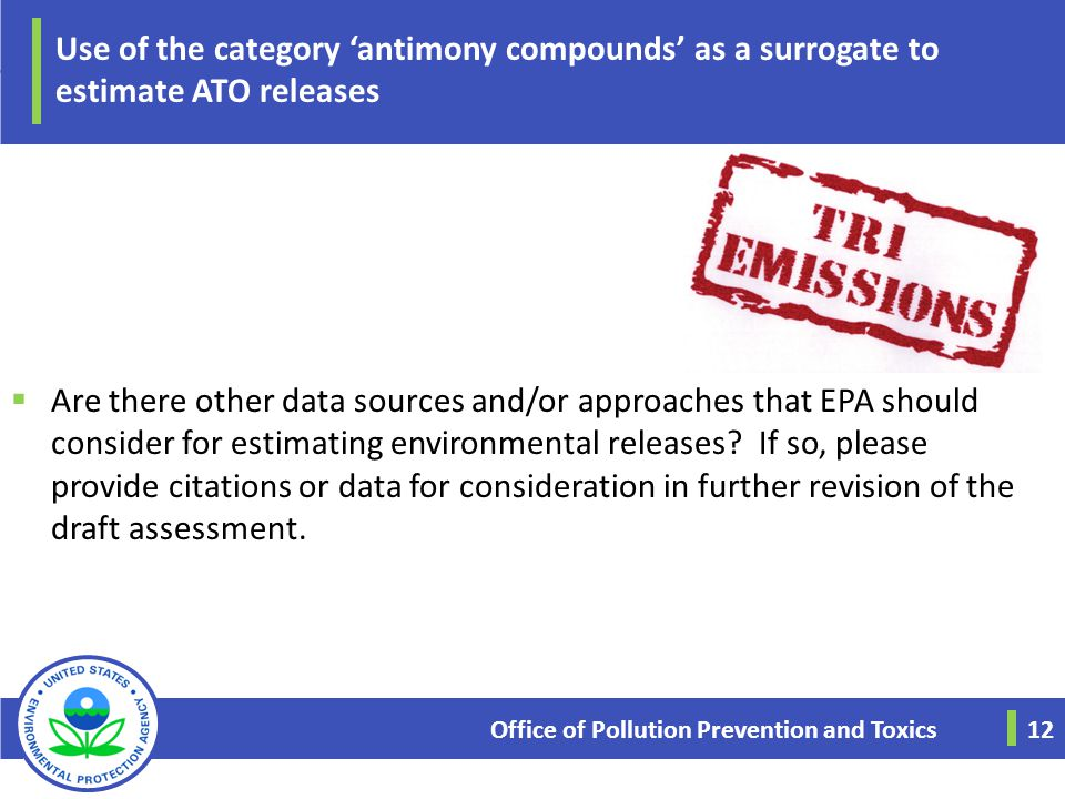 Use of the category 'antimony compounds' as a surrogate to estimate ATO releases  Are there other data sources and/or approaches that EPA should cons