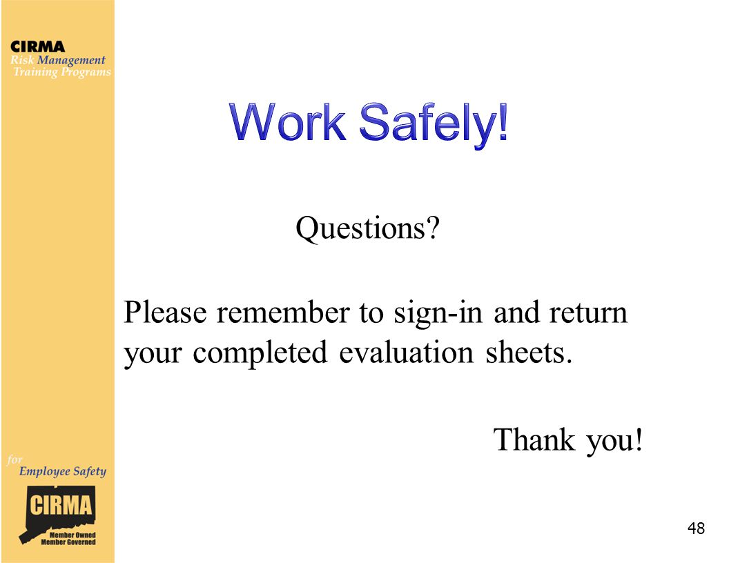Questions Please remember to sign-in and return your completed evaluation sheets. Thank you! 48