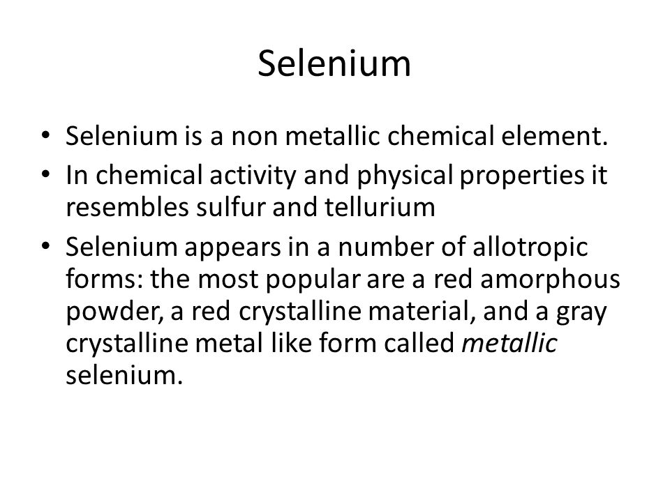 Selenium Selenium is a non metallic chemical element.