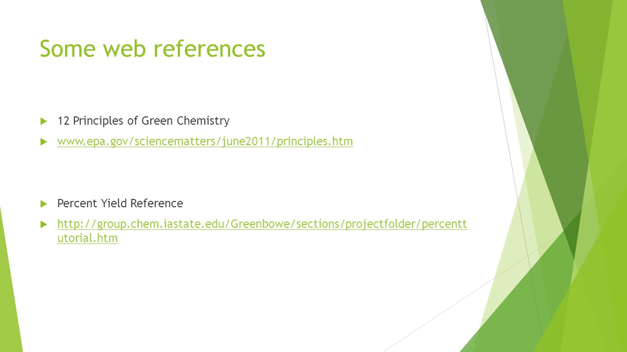 12 Principle s of Green Chemistry  What is Green Chemistry?  Textbook p. 771- 775