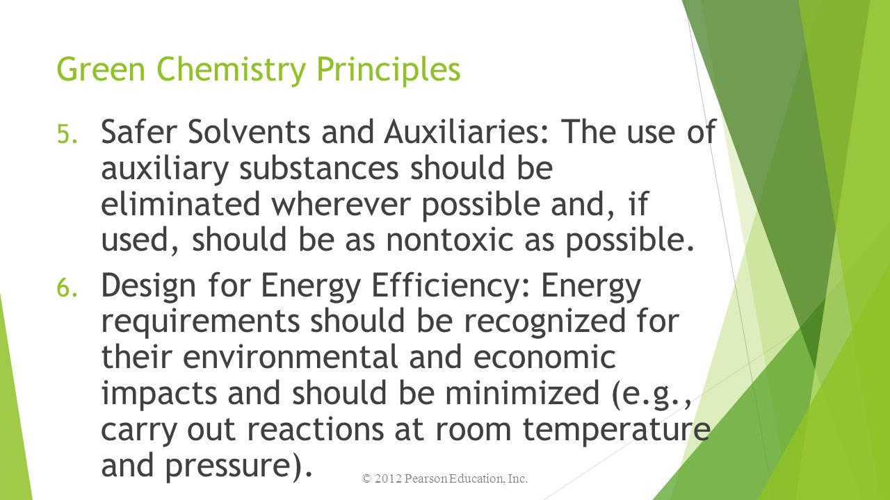 Green Chemistry Principles 5. Safer Solvents and Auxiliaries: The use of auxiliary substances should be eliminated wherever possible and, if used, sho