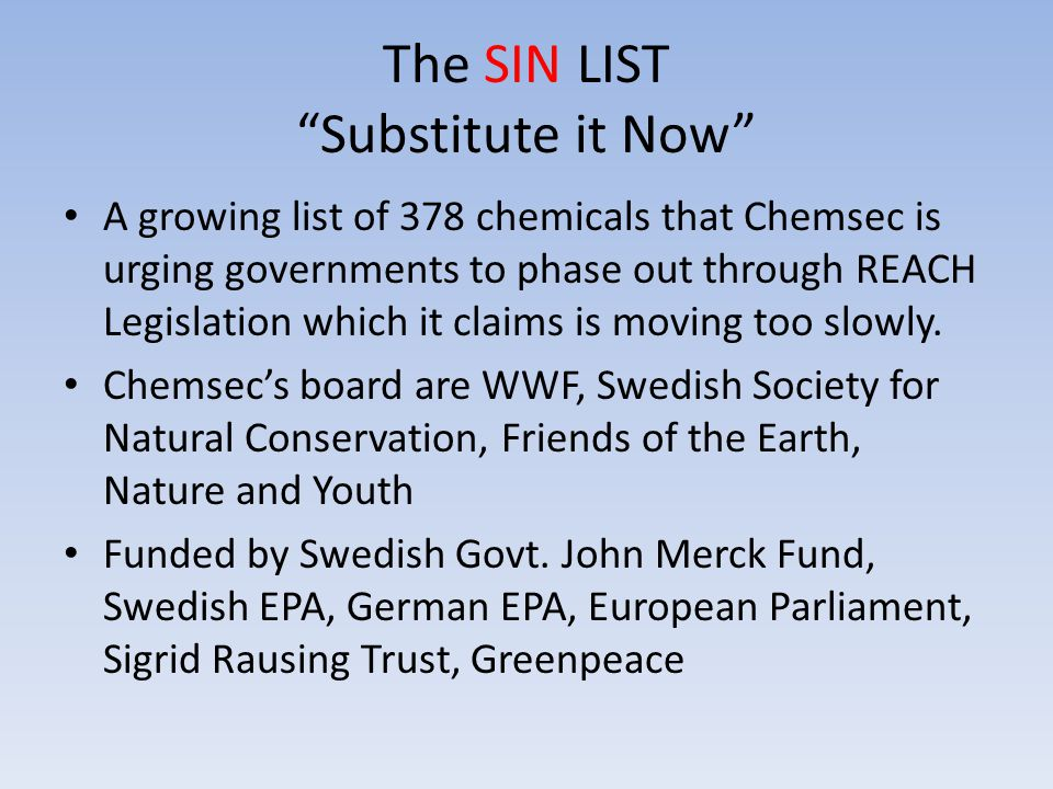 """The SIN LIST """"Substitute it Now"""" A growing list of 378 chemicals that Chemsec is urging governments to phase out through REACH Legislation which it cl"""