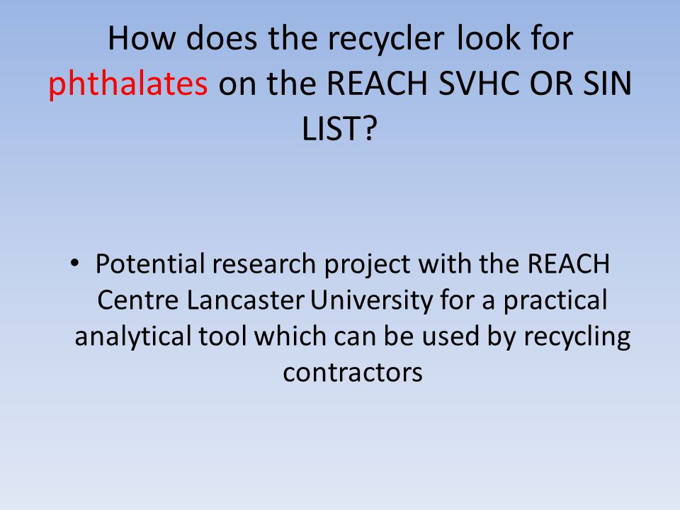 How does the recycler look for phthalates on the REACH SVHC OR SIN LIST.