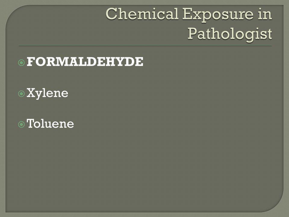  FORMALDEHYDE  Xylene  Toluene