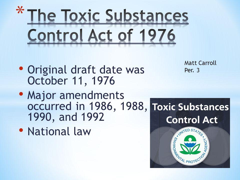Original draft date was October 11, 1976 Major amendments occurred in 1986, 1988, 1990, and 1992 National law Matt Carroll Per.