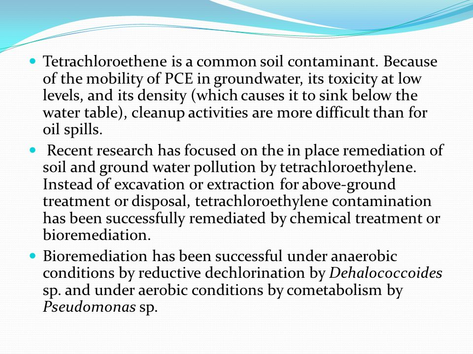Tetrachloroethene is a common soil contaminant.