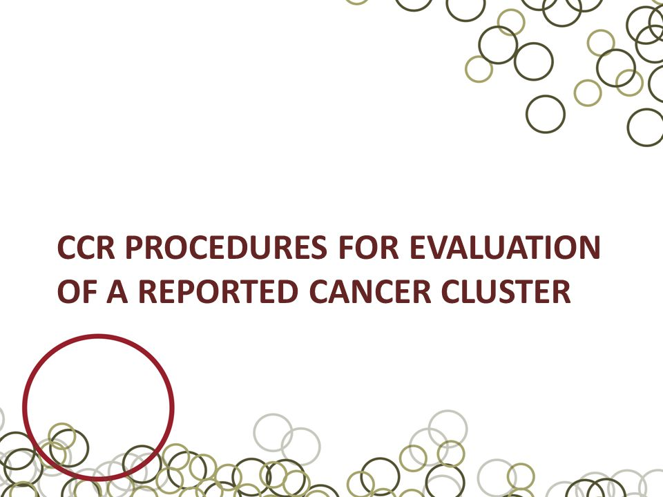 CCR PROCEDURES FOR EVALUATION OF A REPORTED CANCER CLUSTER