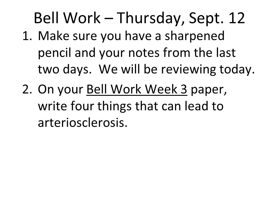 Bell Work – Friday, September 13 1.Make sure you have a sharpened pencil and your notes from the last two days.