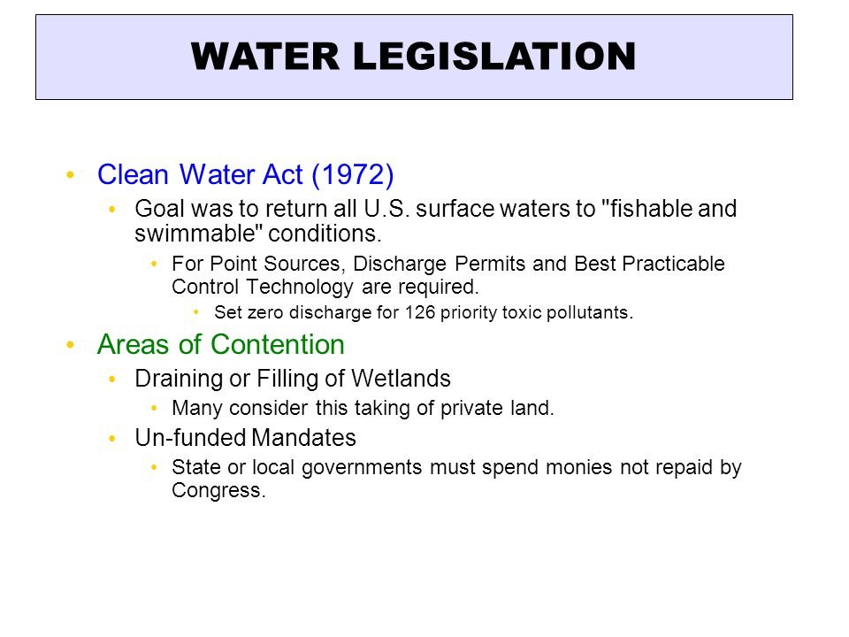 Clean Water Act (1972) Goal was to return all U.S.