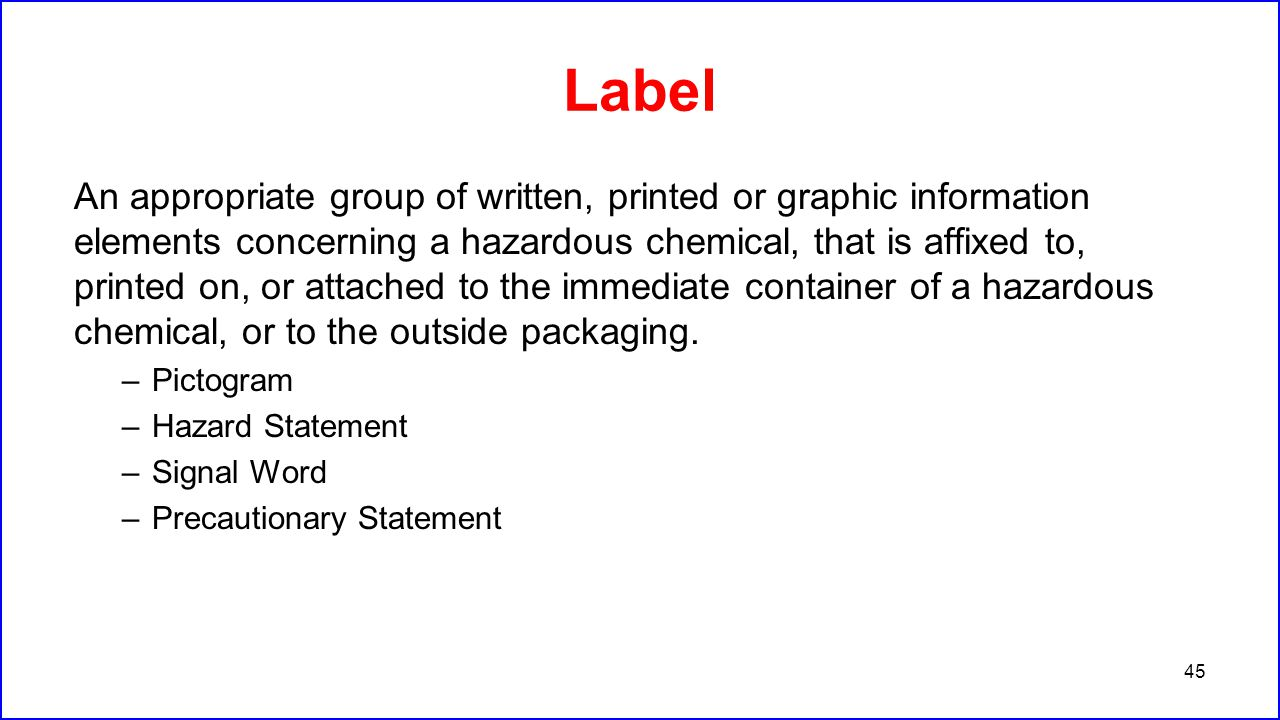 Label An appropriate group of written, printed or graphic information elements concerning a hazardous chemical, that is affixed to, printed on, or att