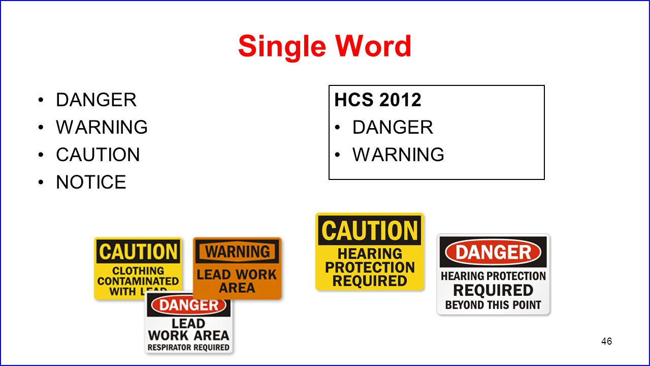 Single Word DANGER WARNING CAUTION NOTICE HCS 2012 DANGER WARNING 46