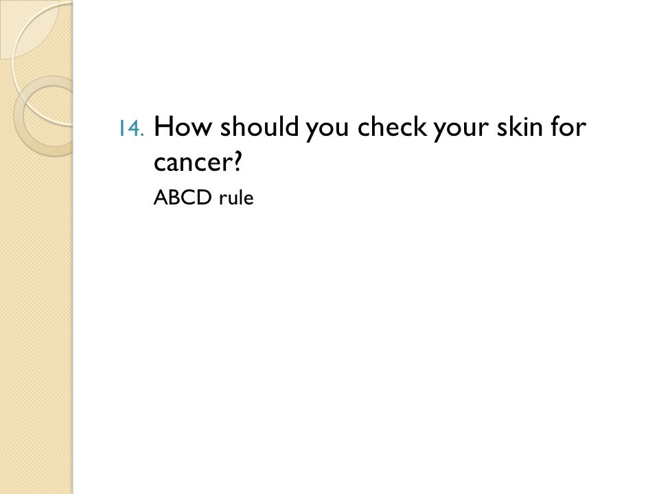 14. How should you check your skin for cancer ABCD rule