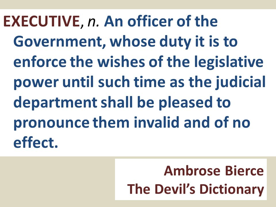 Ambrose Bierce The Devil's Dictionary EXECUTIVE, n.