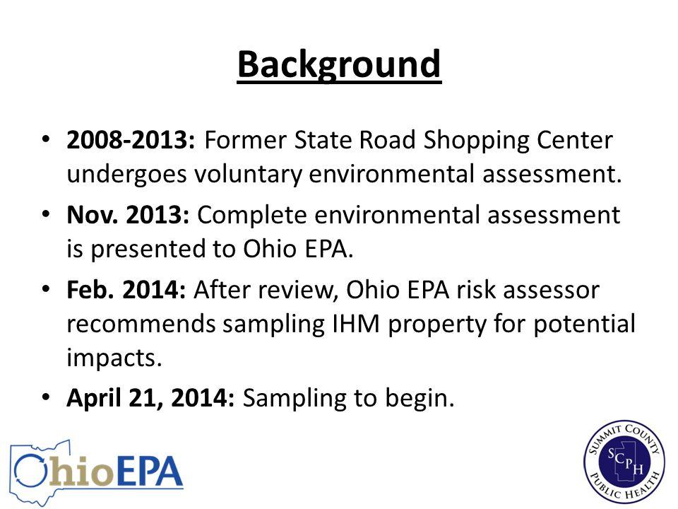 Background 2008-2013: Former State Road Shopping Center undergoes voluntary environmental assessment.