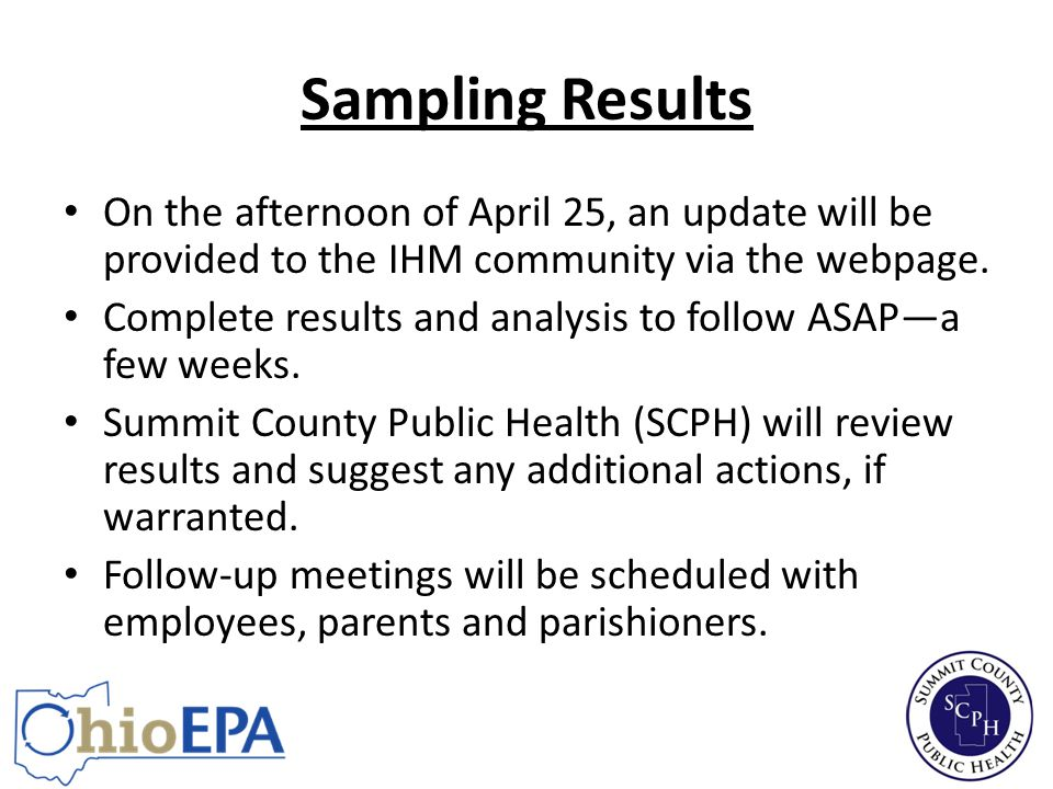 Sampling Results On the afternoon of April 25, an update will be provided to the IHM community via the webpage.