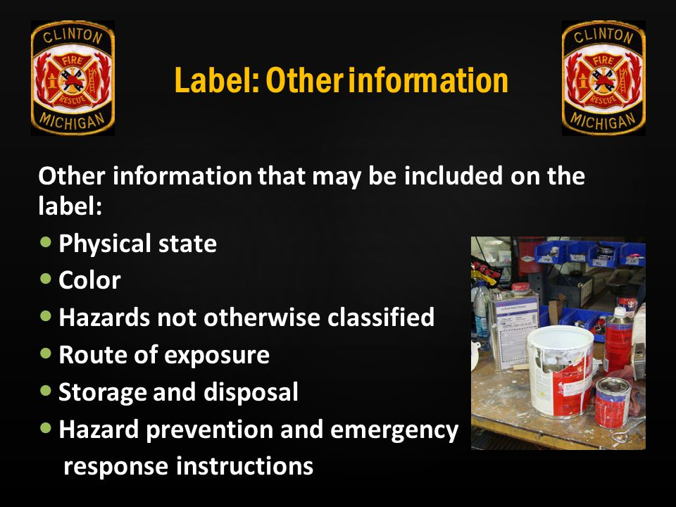 Label: Other information Other information that may be included on the label: Physical state Color Hazards not otherwise classified Route of exposure