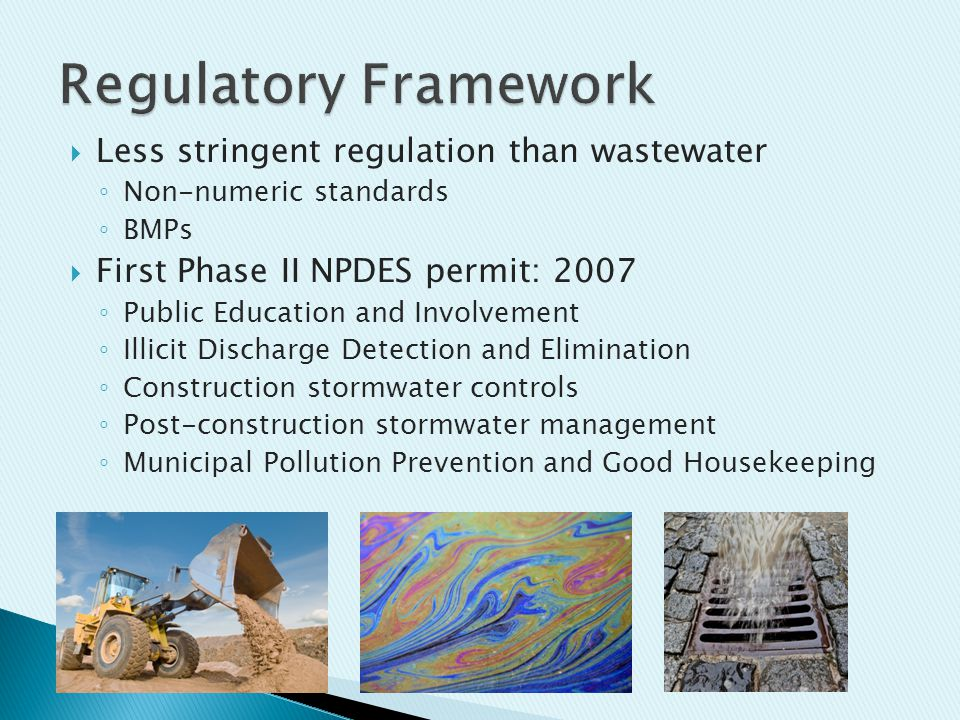  Second Phase II NPDES permit cycle: 2014 ◦ Enhances existing requirements ◦ Adds regional effectiveness studies ◦ Requires jurisdictions to allow low impact development ◦ Require developments to retain on-site runoff from the 10-year storm event