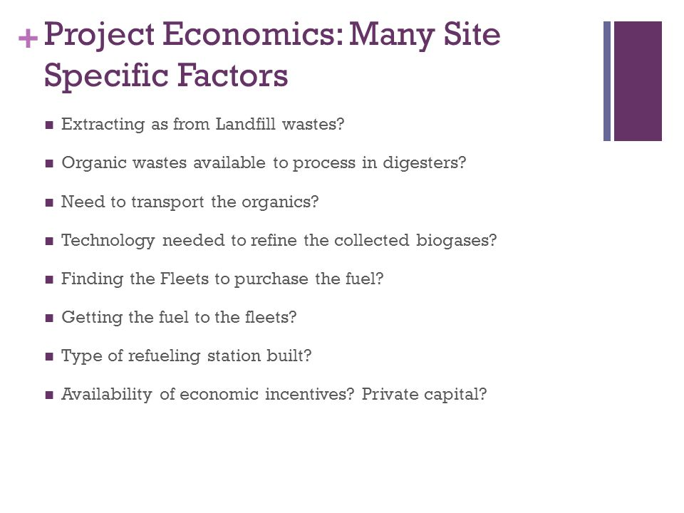 + Project Economics: Many Site Specific Factors Extracting as from Landfill wastes.