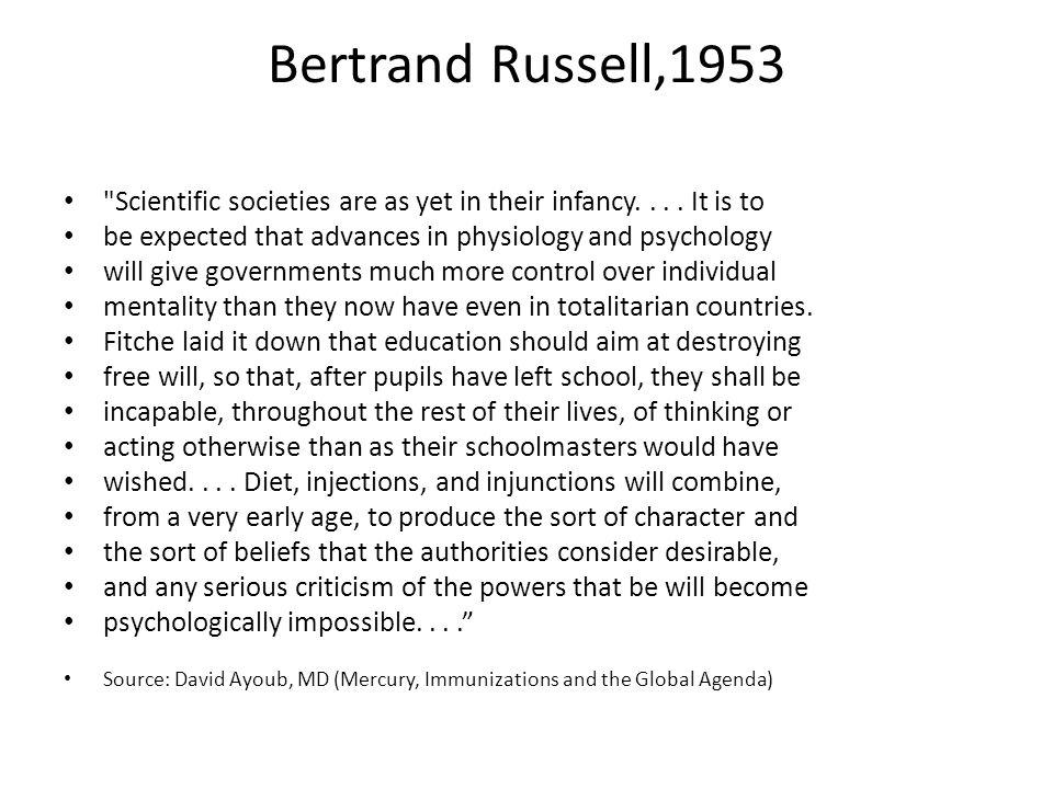 Bertrand Russell,1953 Scientific societies are as yet in their infancy....
